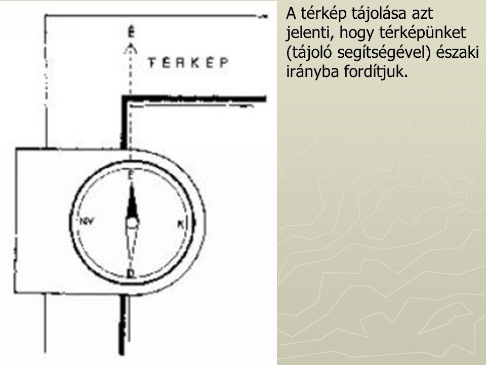 A térkép tájolása azt jelenti, hogy térképünket (tájoló segítségével) északi irányba fordítjuk.