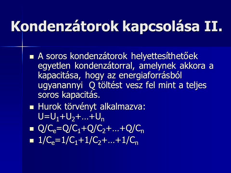 Kondenzátorok kapcsolása II.