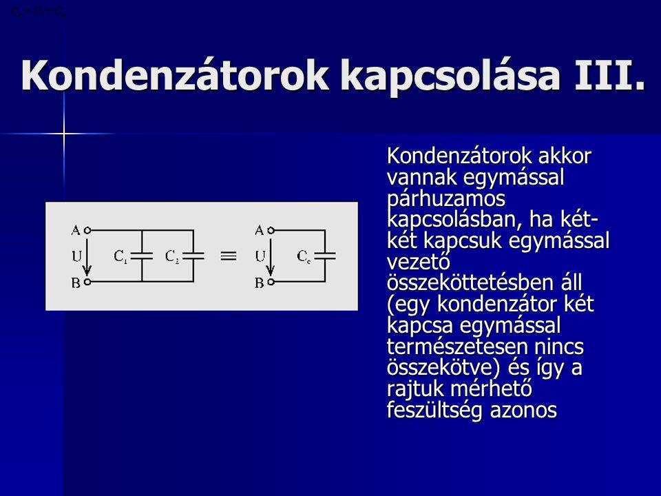 Kondenzátorok kapcsolása III.
