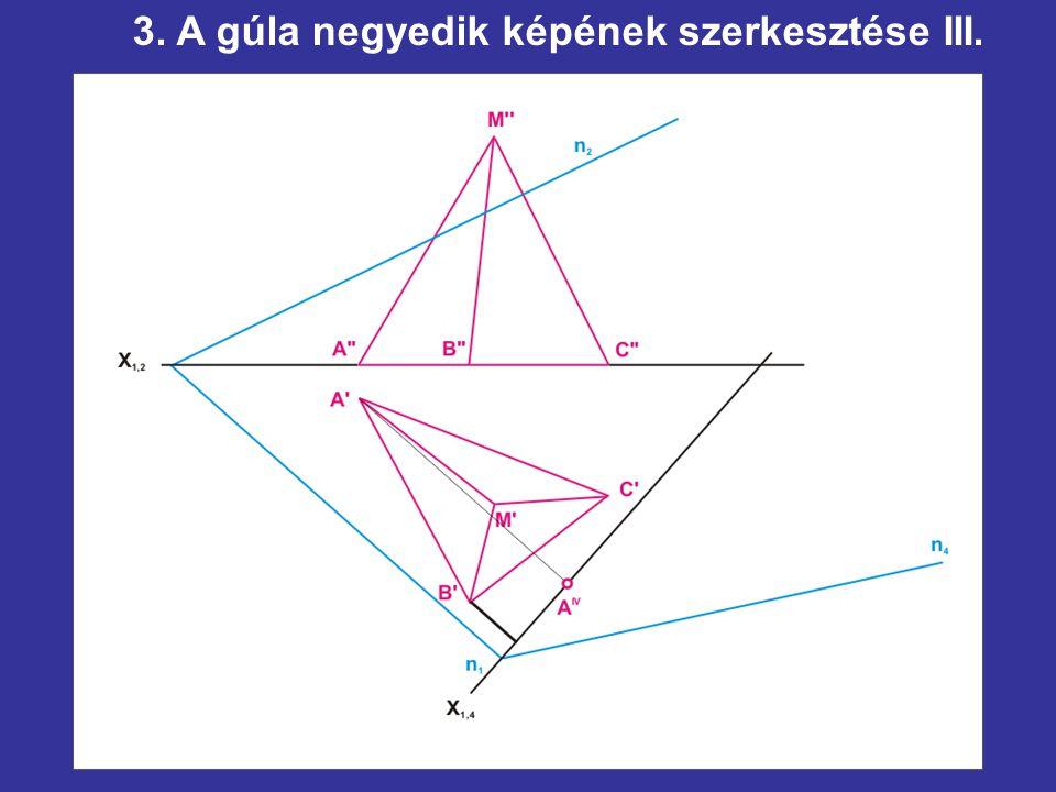 3. A gúla negyedik képének szerkesztése III.