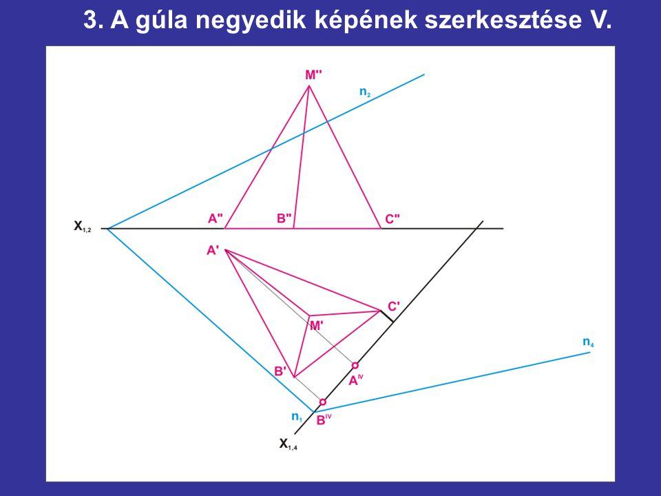3. A gúla negyedik képének szerkesztése V.