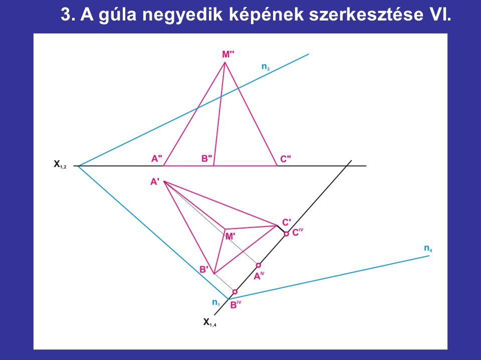 3. A gúla negyedik képének szerkesztése VI.
