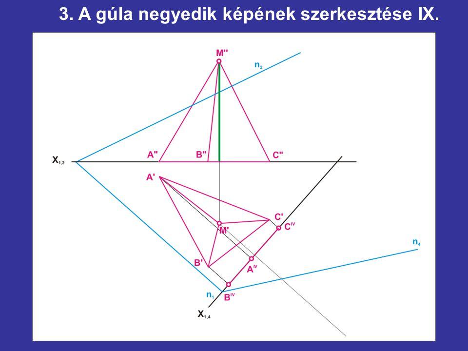 3. A gúla negyedik képének szerkesztése IX.