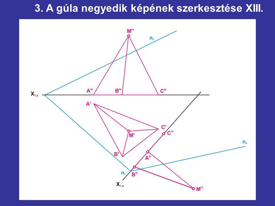 3. A gúla negyedik képének szerkesztése XIII.