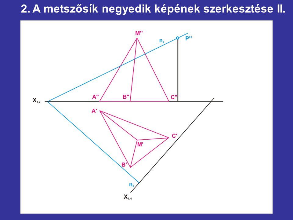 2. A metszősík negyedik képének szerkesztése II.
