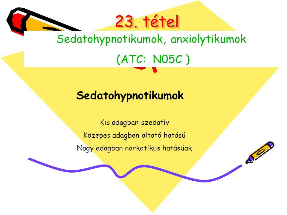 23. tétel Sedatohypnotikumok, anxiolytikumok (ATC: N05C )