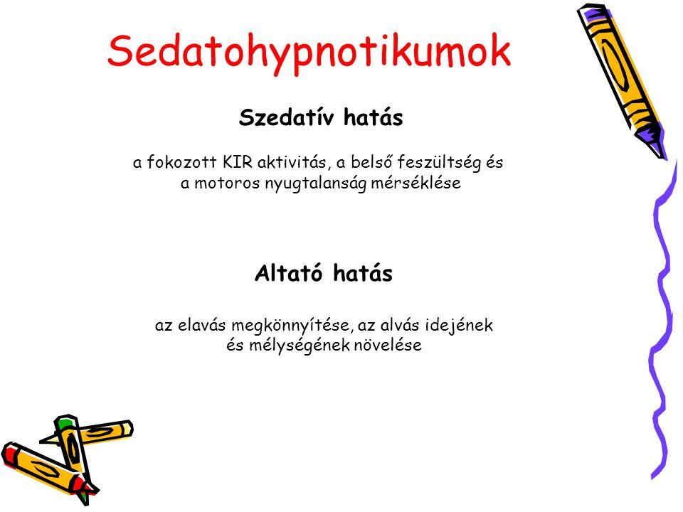 Sedatohypnotikumok Szedatív hatás Altató hatás