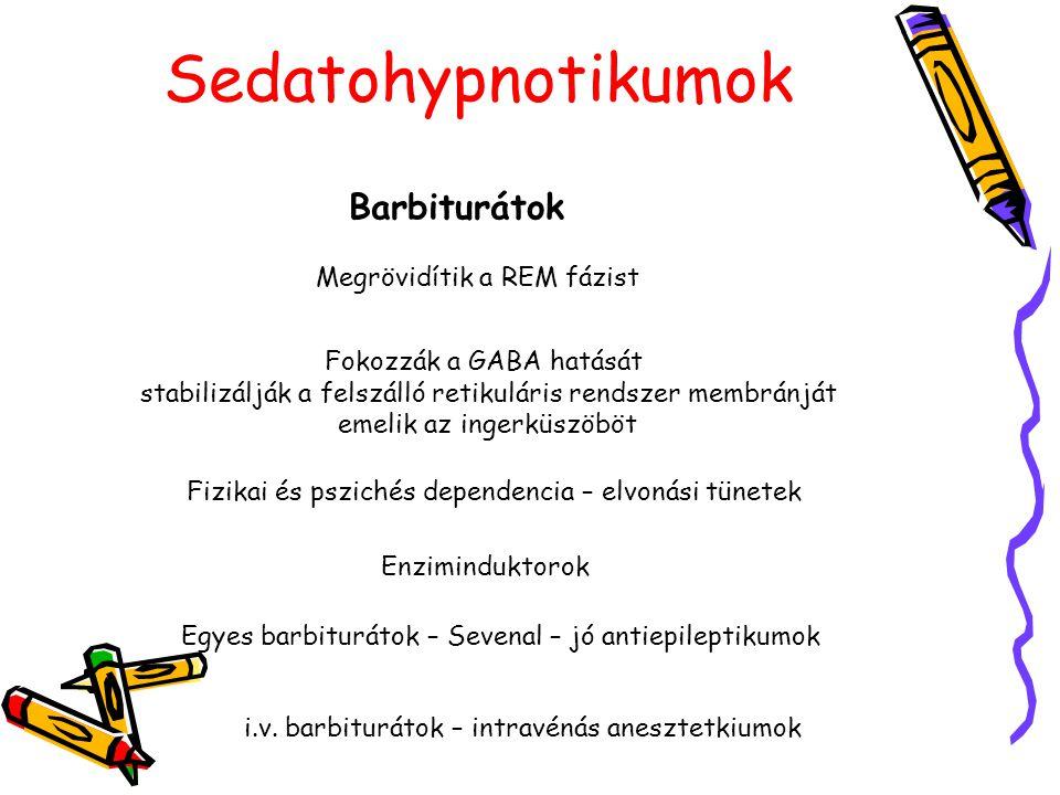 Sedatohypnotikumok Barbiturátok Megrövidítik a REM fázist