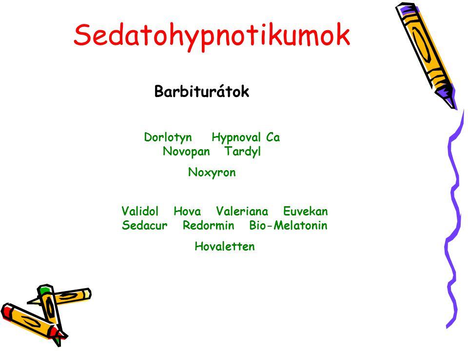 Sedatohypnotikumok Barbiturátok Dorlotyn Hypnoval Ca Novopan Tardyl