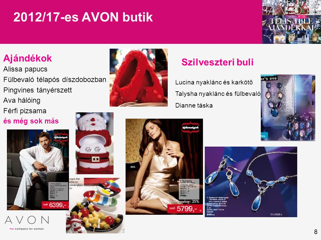 2012/17-es AVON butik Ajándékok Szilveszteri buli Alissa papucs
