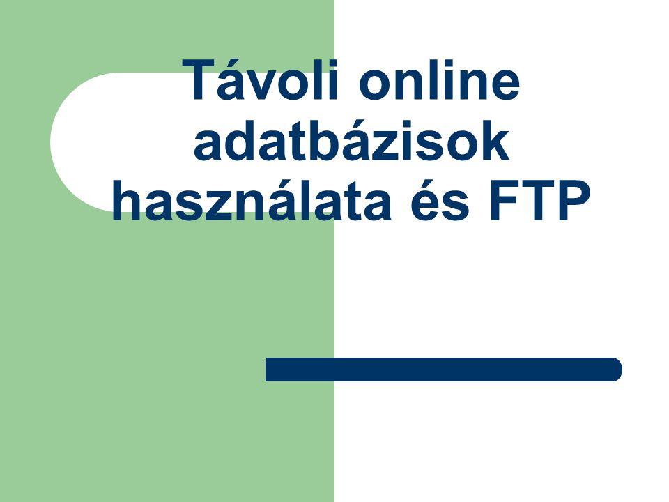 Távoli online adatbázisok használata és FTP