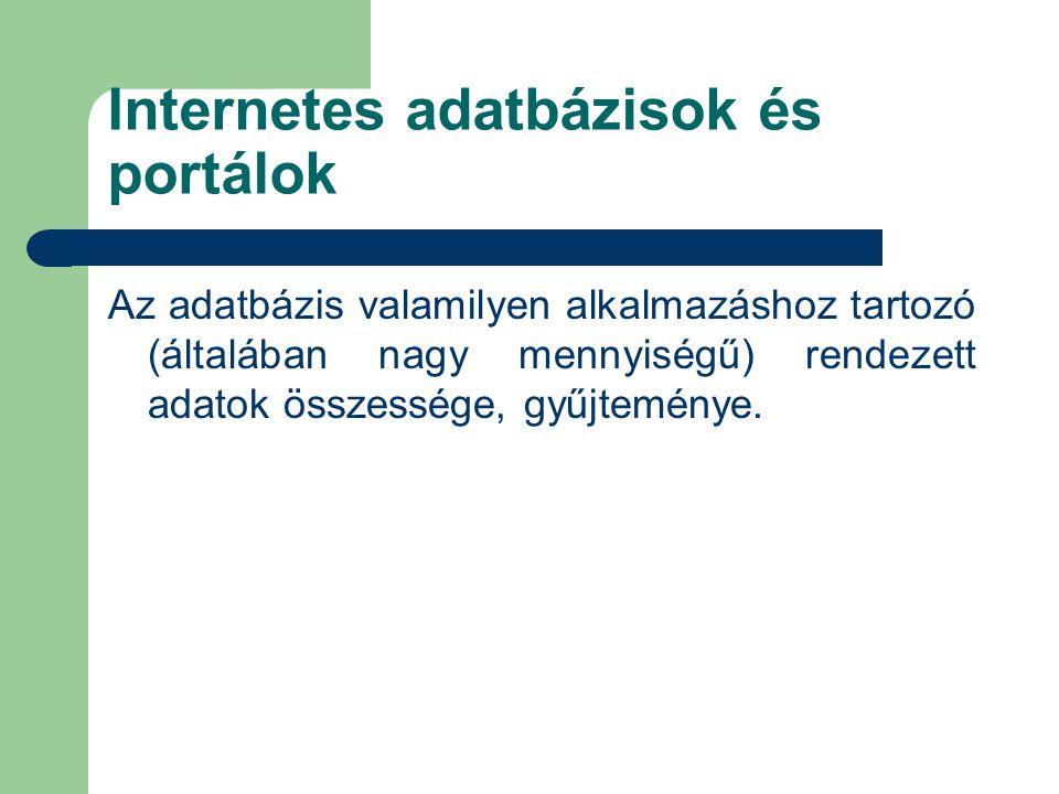 Internetes adatbázisok és portálok