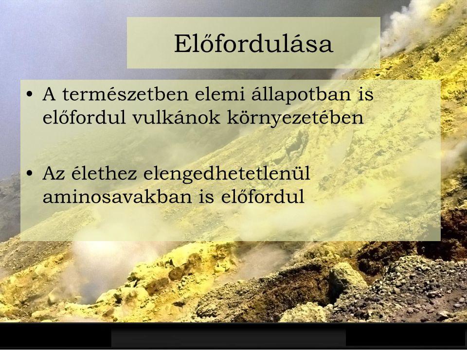 Előfordulása A természetben elemi állapotban is előfordul vulkánok környezetében.