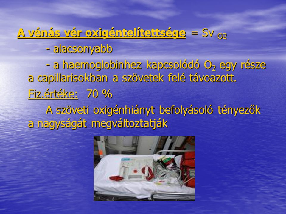 A vénás vér oxigéntelítettsége = Sv O2