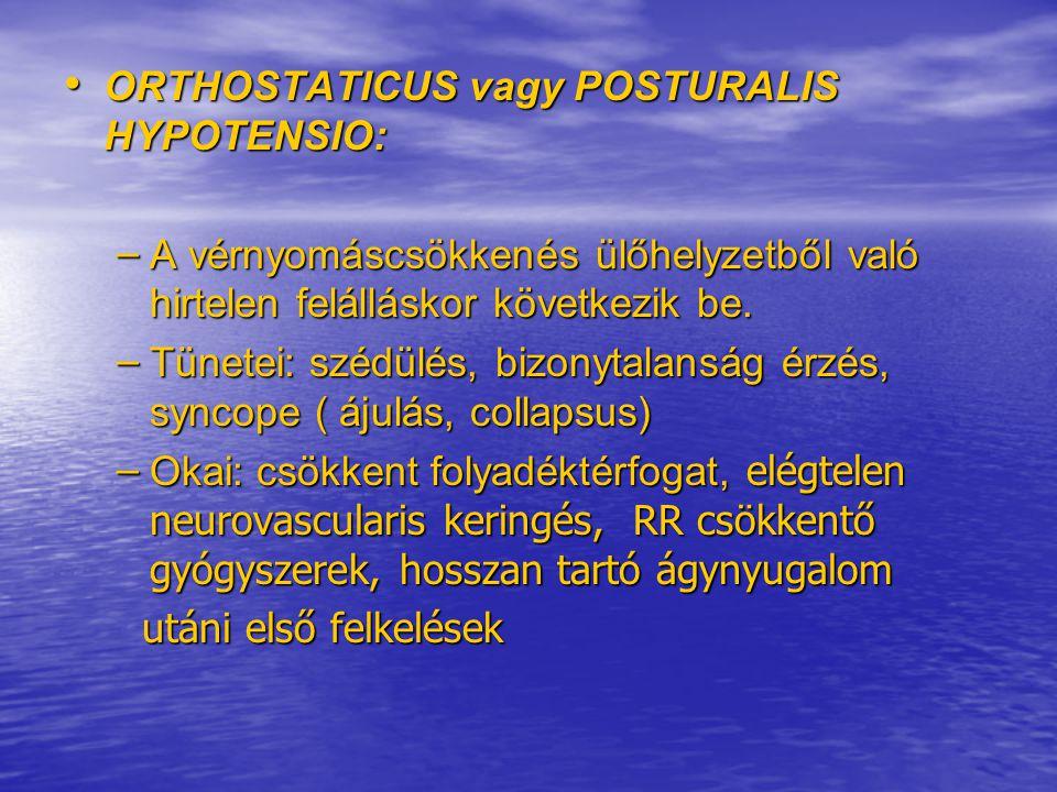 ORTHOSTATICUS vagy POSTURALIS HYPOTENSIO: