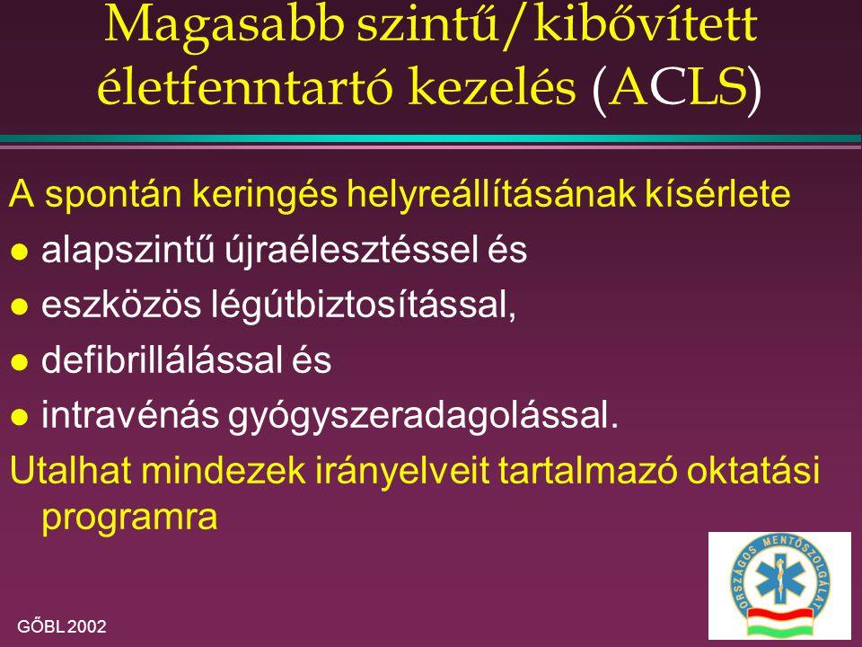 Magasabb szintű/kibővített életfenntartó kezelés (ACLS)