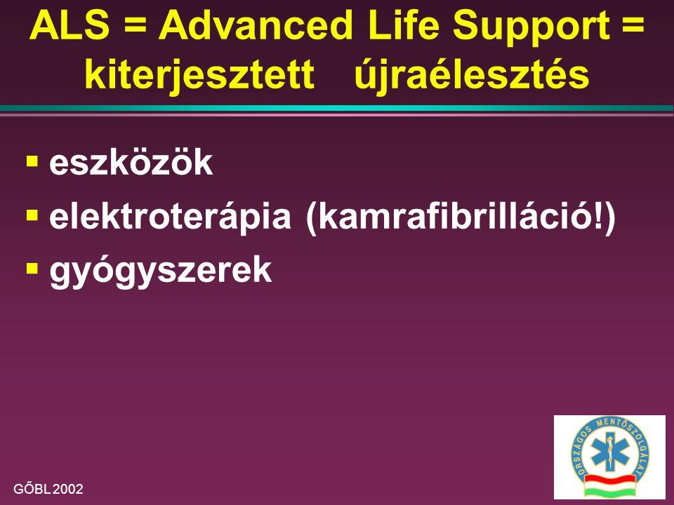 ALS = Advanced Life Support = kiterjesztett újraélesztés