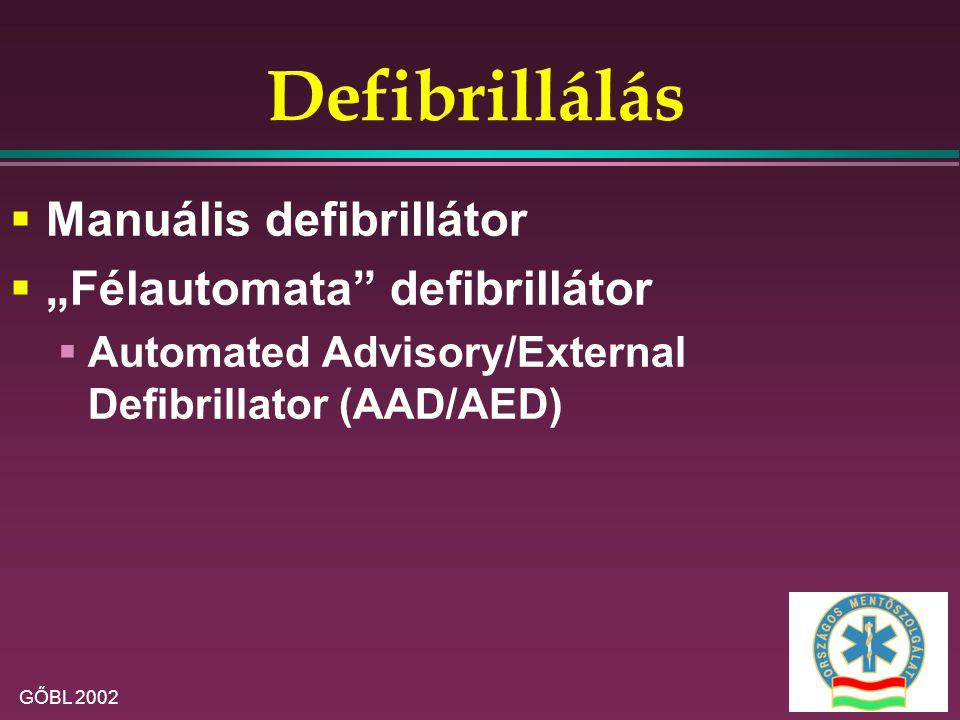 "Defibrillálás Manuális defibrillátor ""Félautomata defibrillátor"