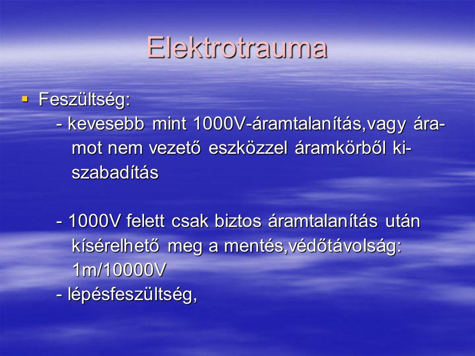 Elektrotrauma Feszültség: