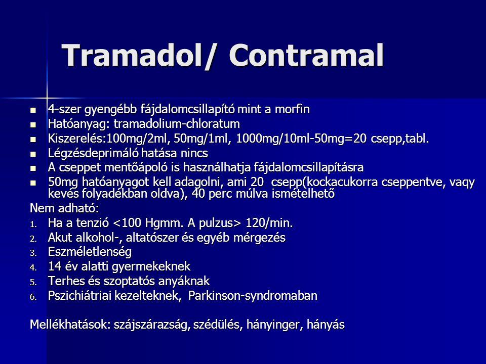 Tramadol/ Contramal 4-szer gyengébb fájdalomcsillapító mint a morfin