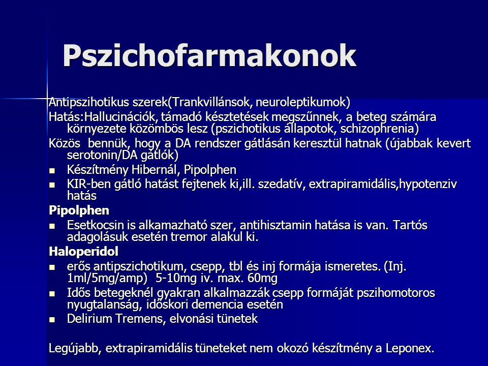 Pszichofarmakonok Antipszihotikus szerek(Trankvillánsok, neuroleptikumok)