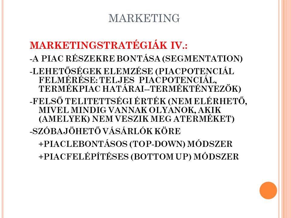 MARKETING MARKETINGSTRATÉGIÁK IV.: