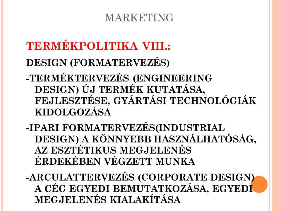 TERMÉKPOLITIKA VIII.: MARKETING DESIGN (FORMATERVEZÉS)