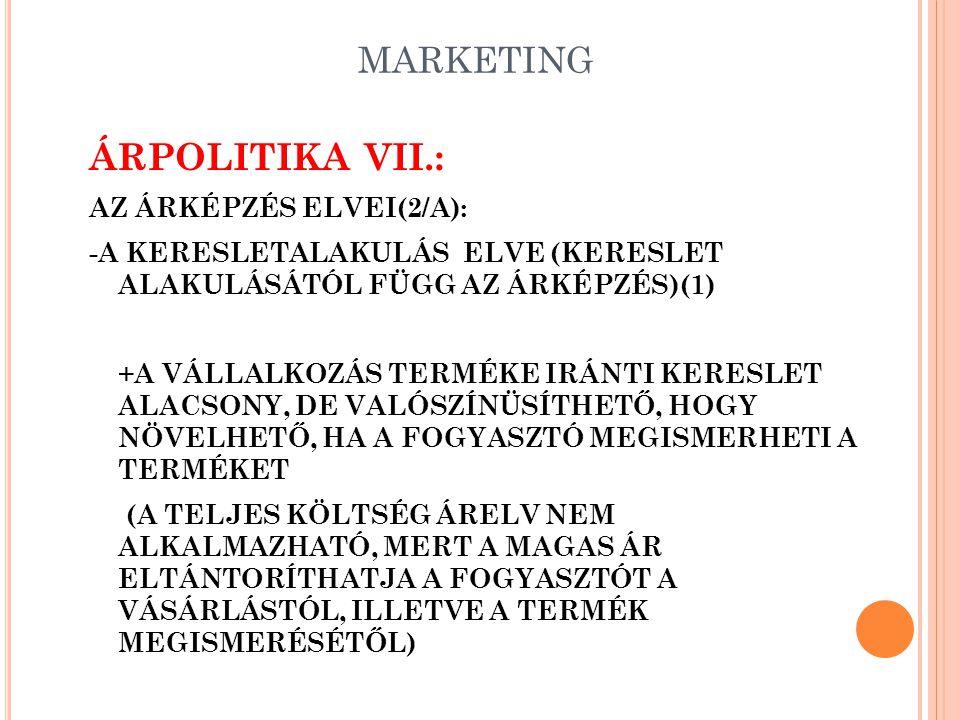 ÁRPOLITIKA VII.: MARKETING AZ ÁRKÉPZÉS ELVEI(2/A):