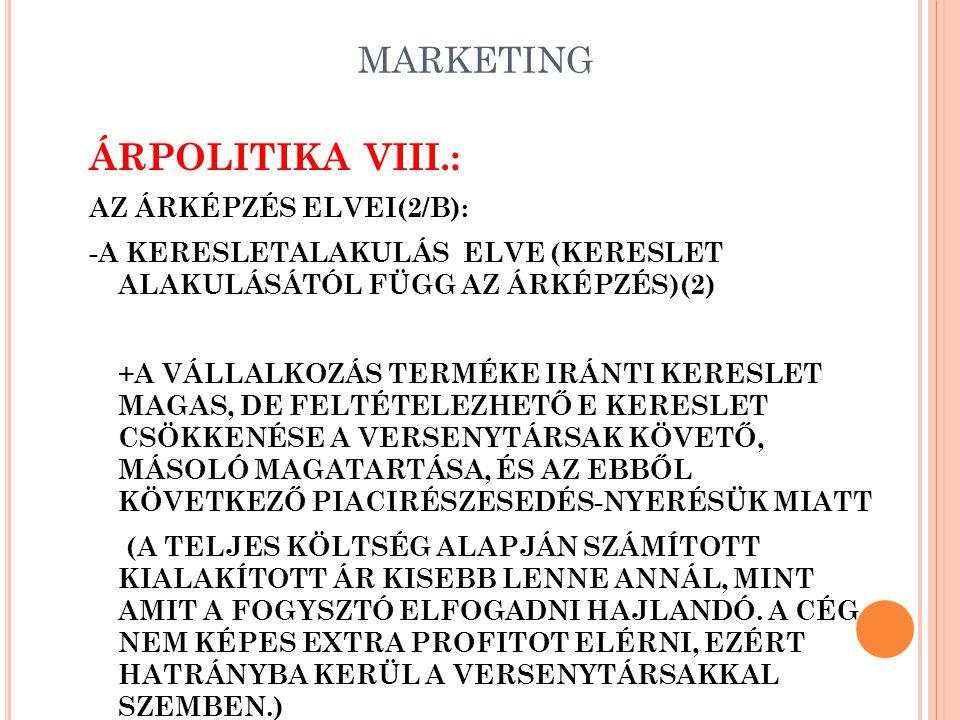 ÁRPOLITIKA VIII.: MARKETING AZ ÁRKÉPZÉS ELVEI(2/B):