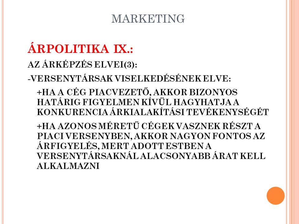 ÁRPOLITIKA IX.: MARKETING AZ ÁRKÉPZÉS ELVEI(3):