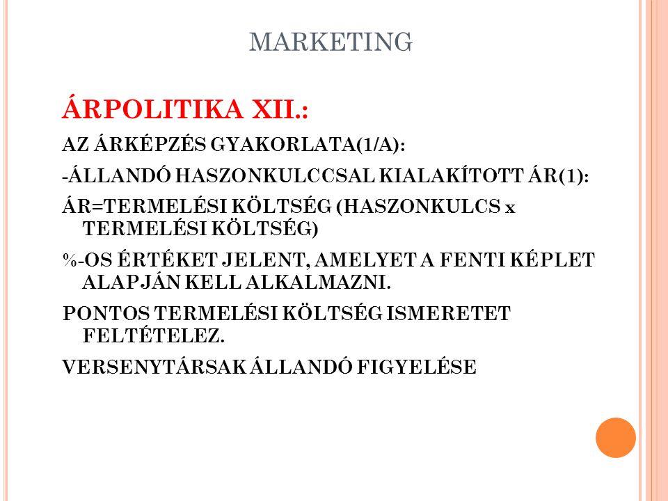 ÁRPOLITIKA XII.: MARKETING AZ ÁRKÉPZÉS GYAKORLATA(1/A):
