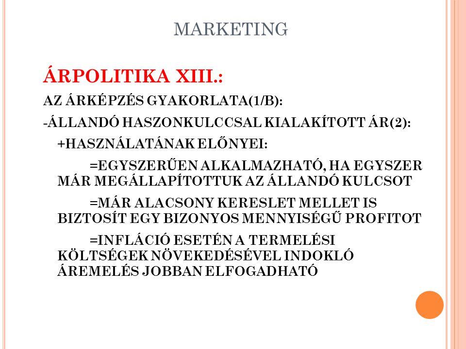 ÁRPOLITIKA XIII.: MARKETING AZ ÁRKÉPZÉS GYAKORLATA(1/B):