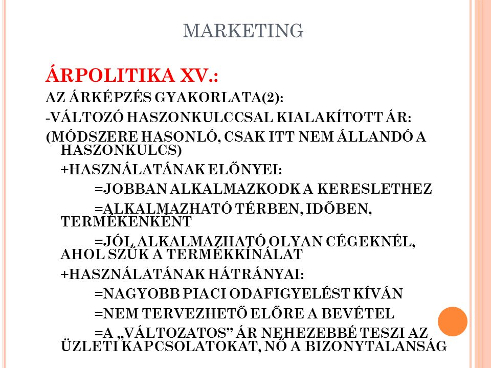 MARKETING ÁRPOLITIKA XV.: AZ ÁRKÉPZÉS GYAKORLATA(2):