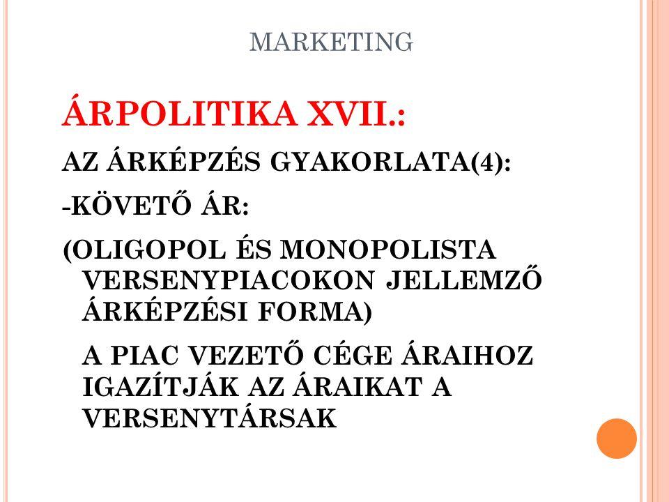 ÁRPOLITIKA XVII.: AZ ÁRKÉPZÉS GYAKORLATA(4): -KÖVETŐ ÁR: