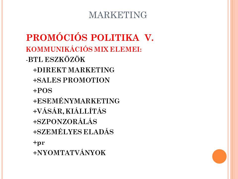 MARKETING PROMÓCIÓS POLITIKA V. KOMMUNIKÁCIÓS MIX ELEMEI: