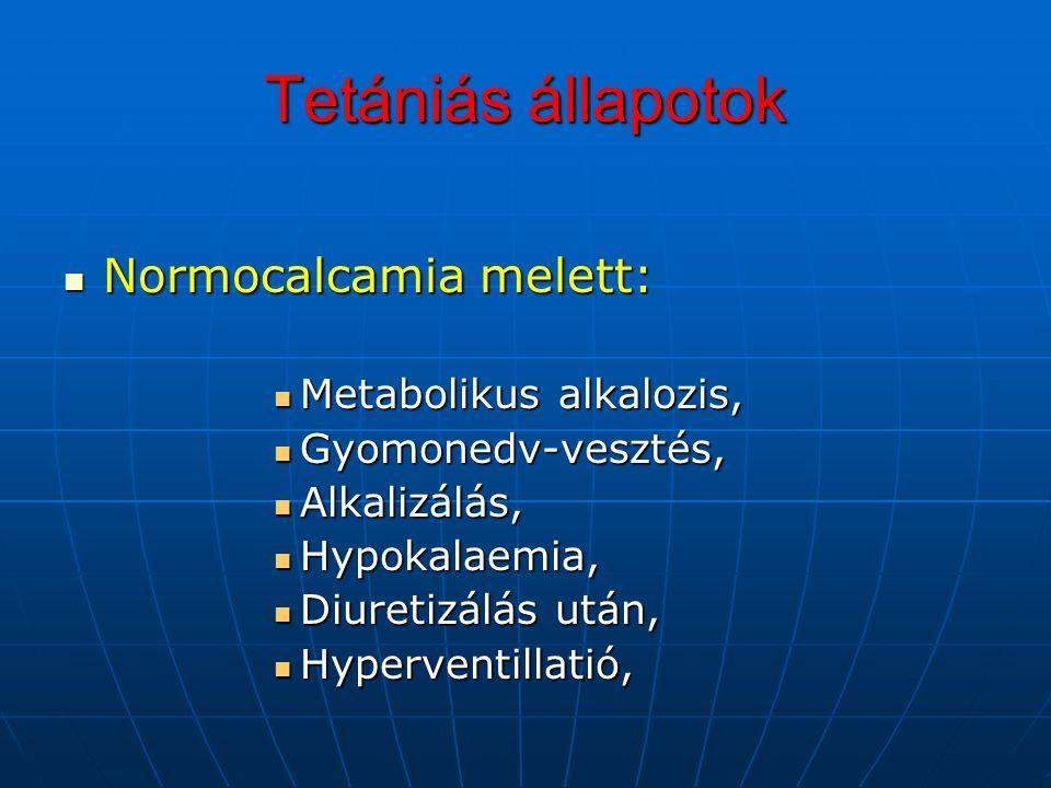 Tetániás állapotok Normocalcamia melett: Metabolikus alkalozis,