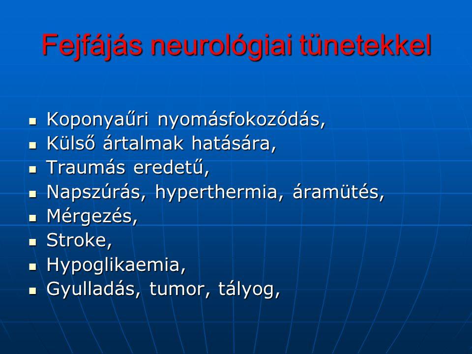 Fejfájás neurológiai tünetekkel