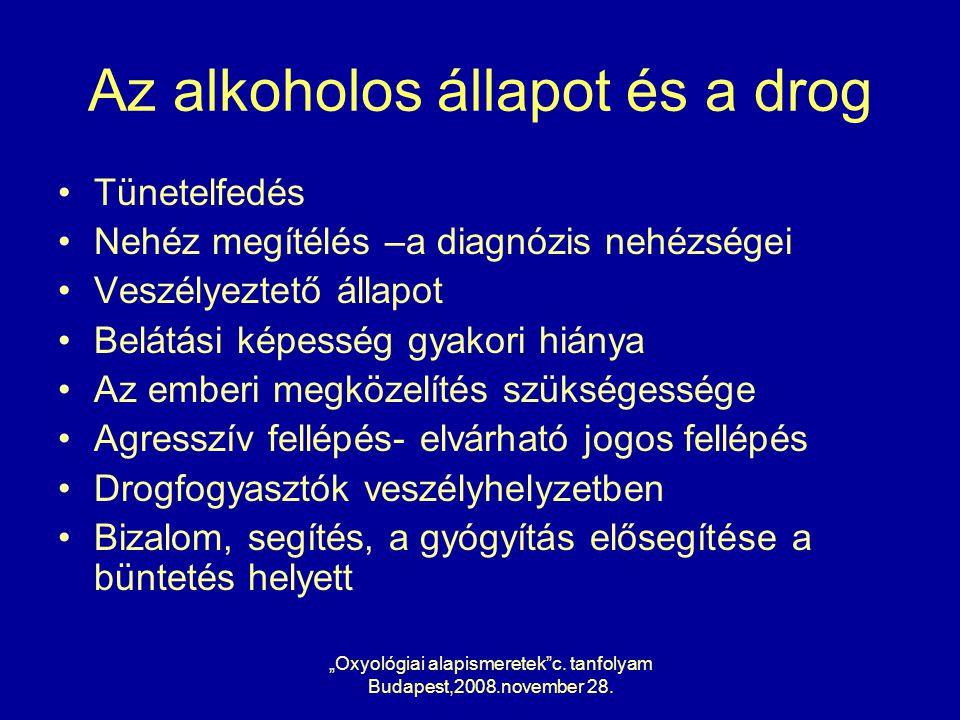 Az alkoholos állapot és a drog