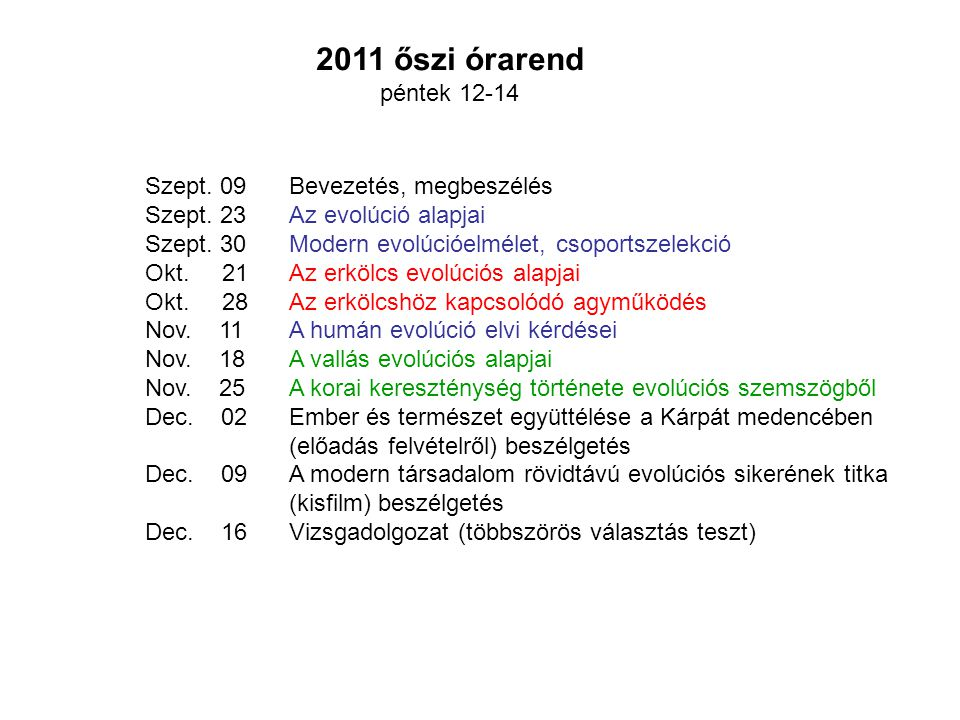 2011 őszi órarend péntek 12-14 Szept. 09 Bevezetés, megbeszélés