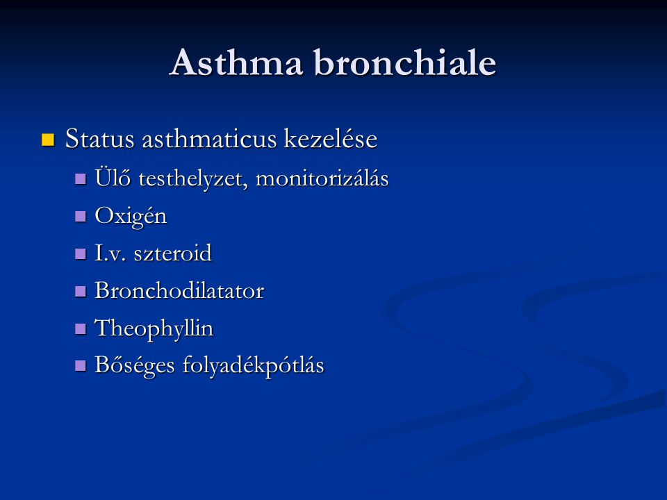 Asthma bronchiale Status asthmaticus kezelése