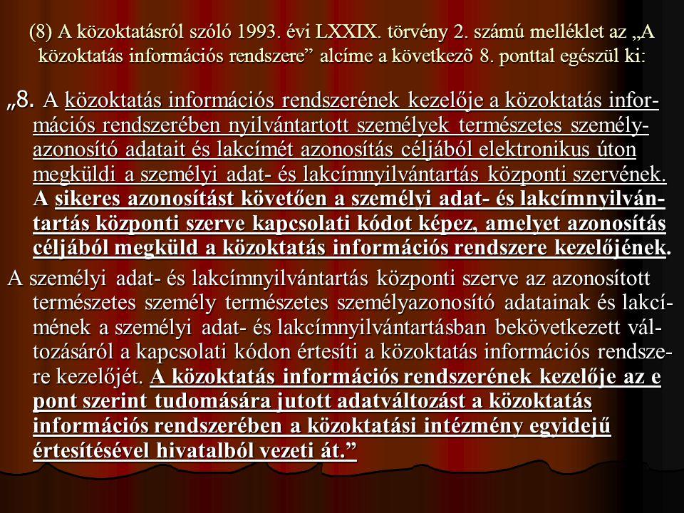 (8) A közoktatásról szóló 1993. évi LXXIX. törvény 2