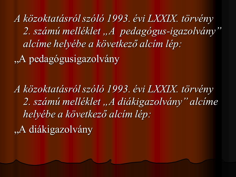 A közoktatásról szóló 1993. évi LXXIX. törvény 2