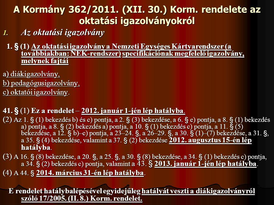 A Kormány 362/2011. (XII. 30.) Korm. rendelete az oktatási igazolványokról
