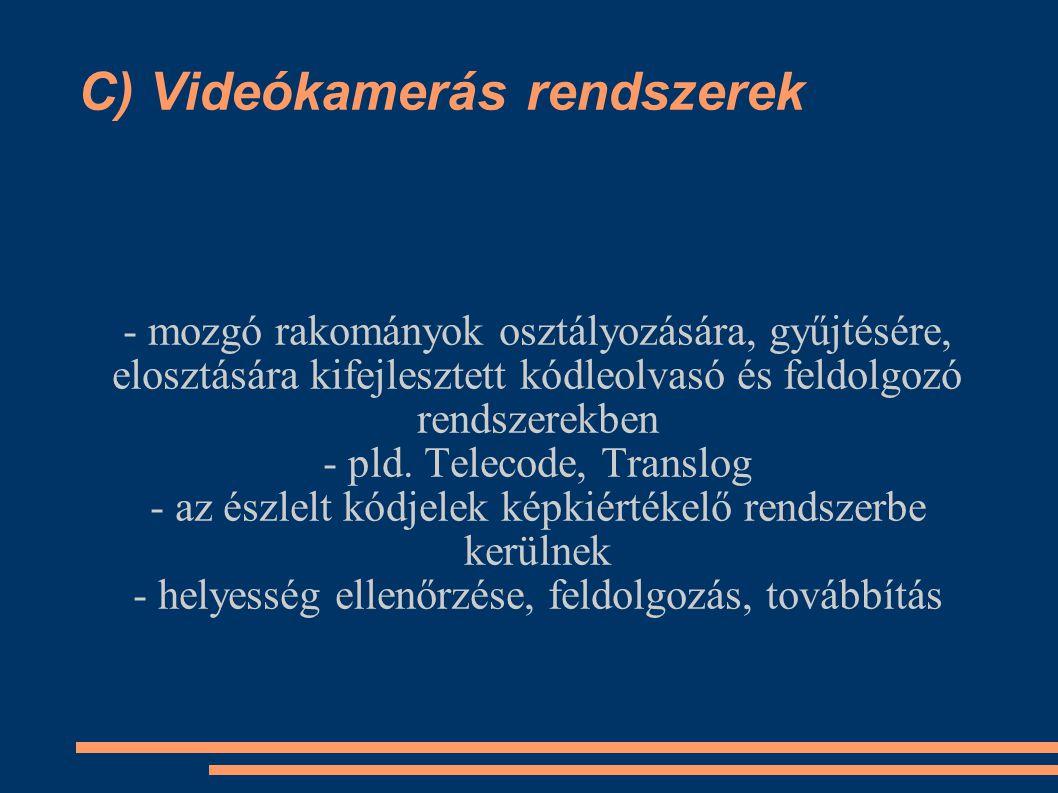 C) Videókamerás rendszerek