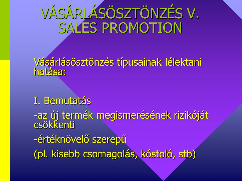 VÁSÁRLÁSÖSZTÖNZÉS V. SALES PROMOTION