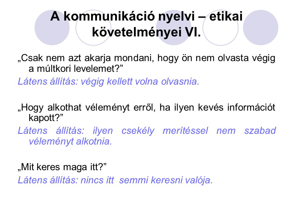 A kommunikáció nyelvi – etikai követelményei VI.