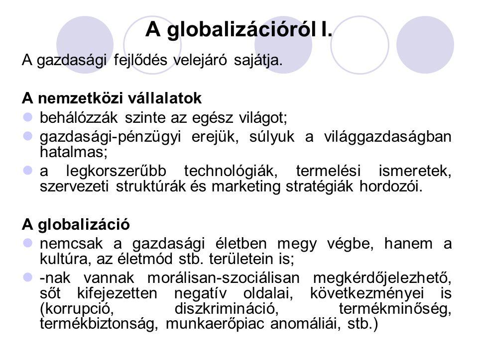 A globalizációról I. A gazdasági fejlődés velejáró sajátja.