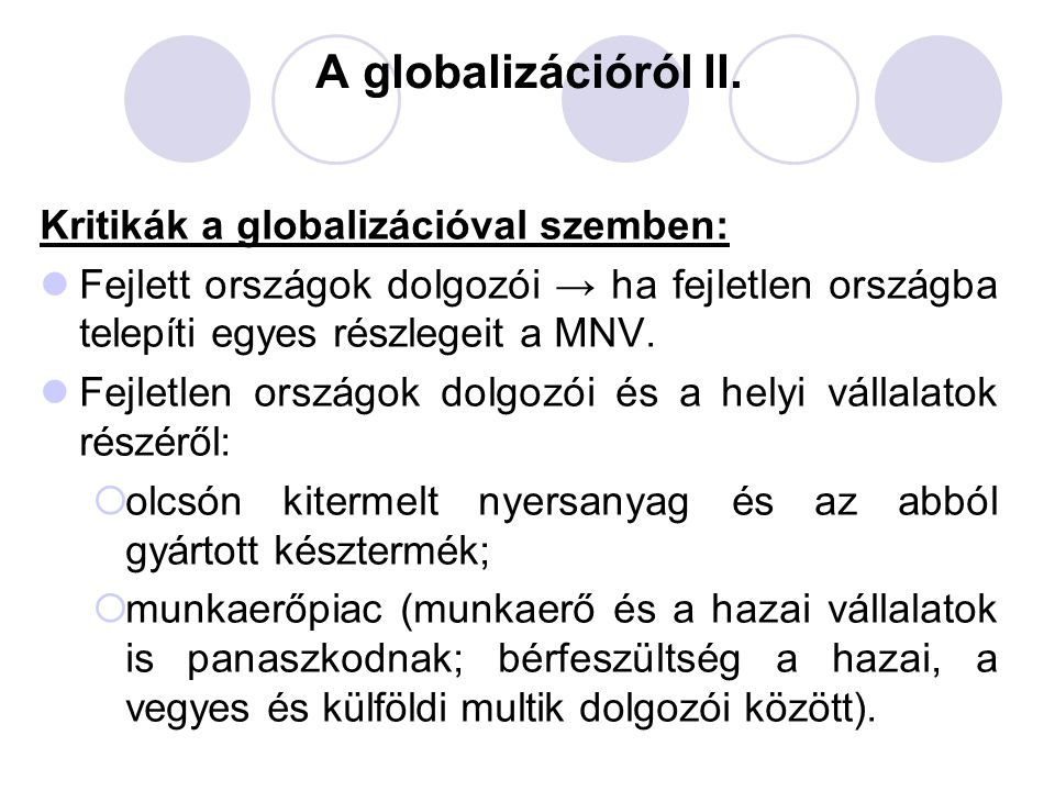 A globalizációról II. Kritikák a globalizációval szemben: