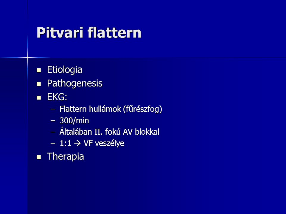 Pitvari flattern Etiologia Pathogenesis EKG: Therapia