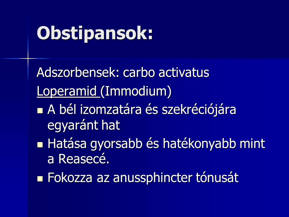 Obstipansok: Adszorbensek: carbo activatus Loperamid (Immodium)